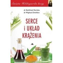 SERCE I UKŁAD KRĄŻENIA - DR N. MED. GOTTFRIED HERTZKA,  DR WIGHARD STREHLOW ( św Hildegarda )
