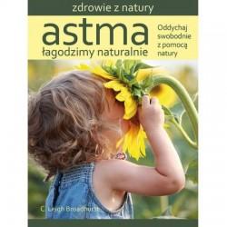 ASTMA ŁAGODZIMY NATURALNIE C. LEIGH BROADHURST  - ŹRÓDŁA ŻYCIA