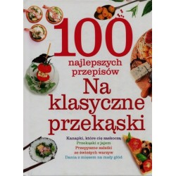 100 NAJLEPSZYCH PRZEPISÓW NA KLASYCZNE PRZEKĄSKI.