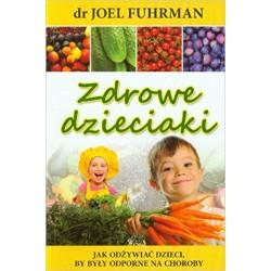 ZDROWE DZIECIAKI. DR JOEL FUHRMAN