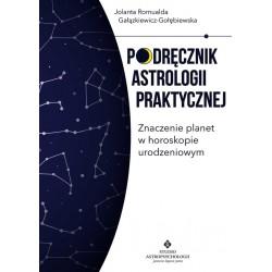 PODRĘCZNIK ASTROLOGII PRAKTYCZNEJ. JOLANTA ROMUALDA GAŁĄZKIEWICZ-GOŁĘBIEWSKA. STUDIO ASTROPSYCHOLOGII