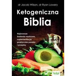 KETOGENICZNA BIBLIA , dr Jacob Wilson dr Ryan Lowery - VITAL
