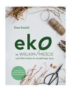 EKO W WIELKIM MIEŚCIE - EWA...