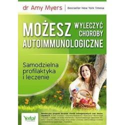 MOŻESZ WYLECZYĆ CHOROBY AUTOIMMUNOLOGICZNE DR AMY MYERS